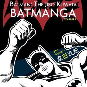 Batman The Jiro Kuwata Batmanga Vol. 2