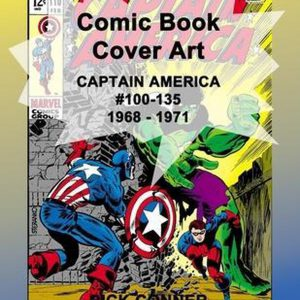 Comic Book Cover Art CAPTAIN AMERICA #100-135 1968 - 1971