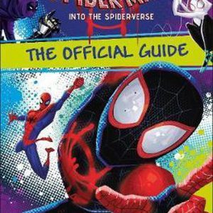 Marvel Spider-Man Into the Spider-Verse The Official Guide