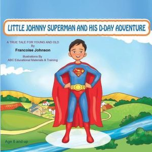 Little Johnny Superman and His D-Day Adventure